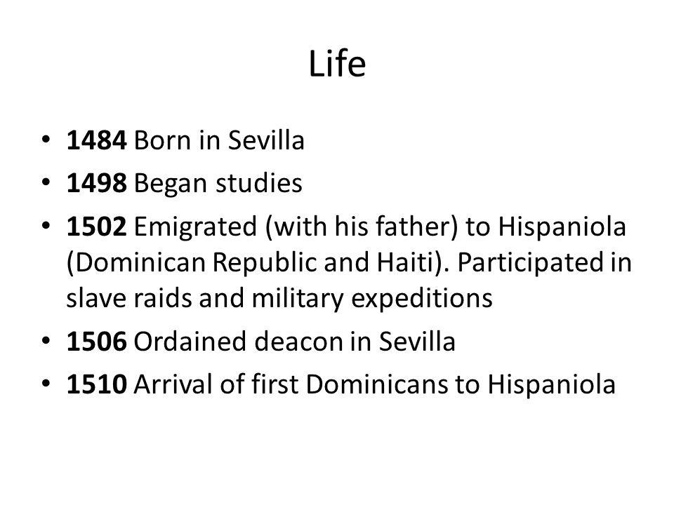 Life 1484 Born in Sevilla 1498 Began studies
