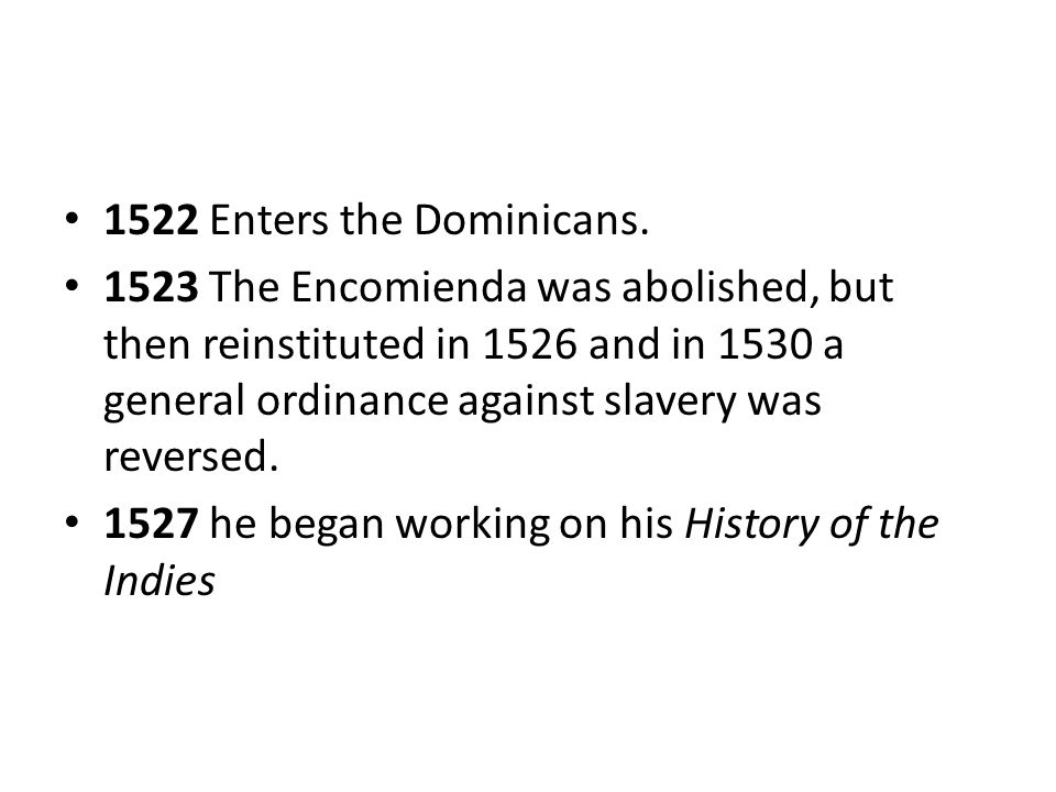 1522 Enters the Dominicans.