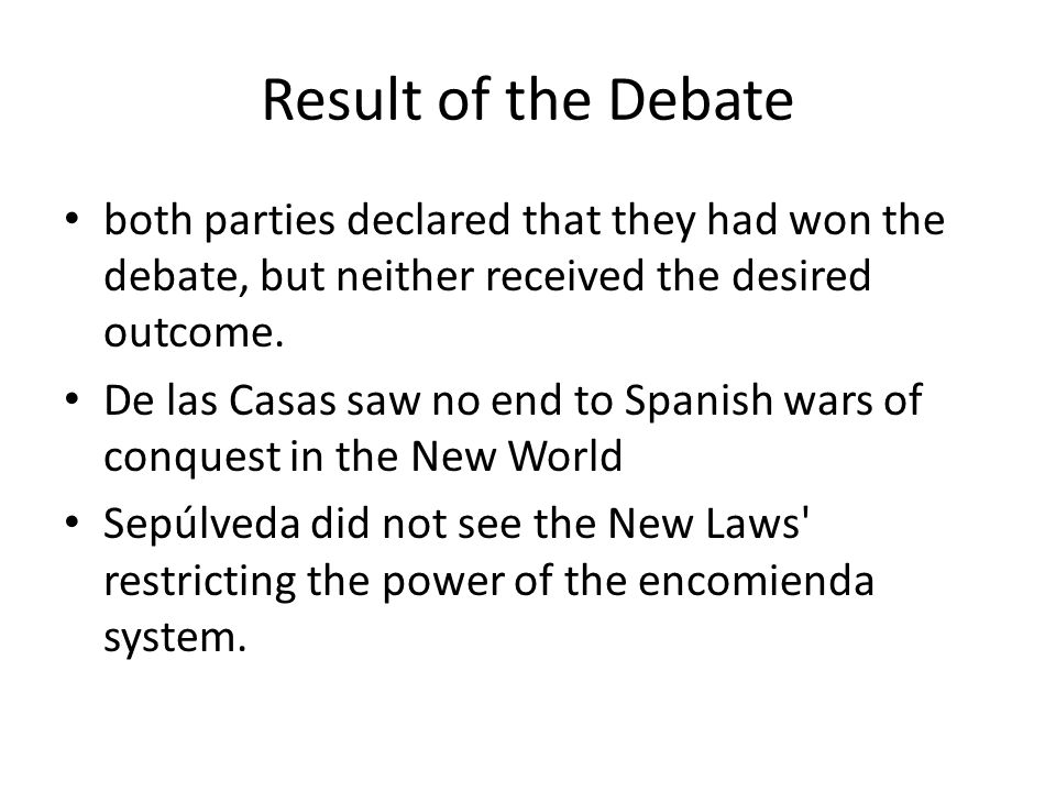 Result of the Debate both parties declared that they had won the debate, but neither received the desired outcome.