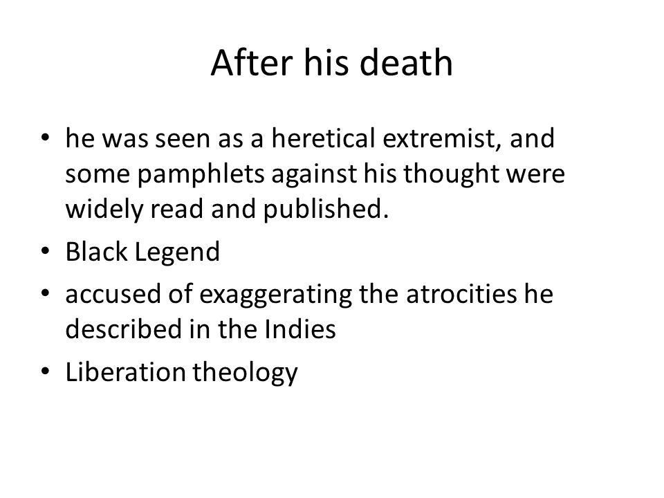 After his death he was seen as a heretical extremist, and some pamphlets against his thought were widely read and published.