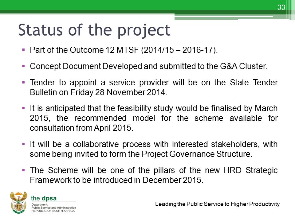 Status of the project Part of the Outcome 12 MTSF (2014/15 – 2016-17).