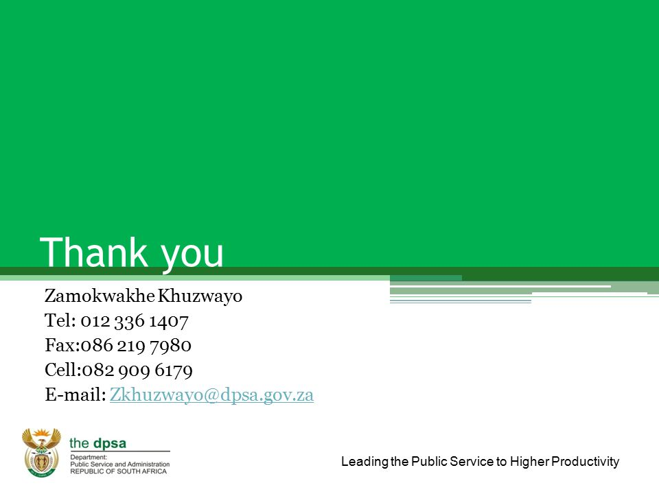 Thank you Zamokwakhe Khuzwayo Tel: 012 336 1407 Fax:086 219 7980