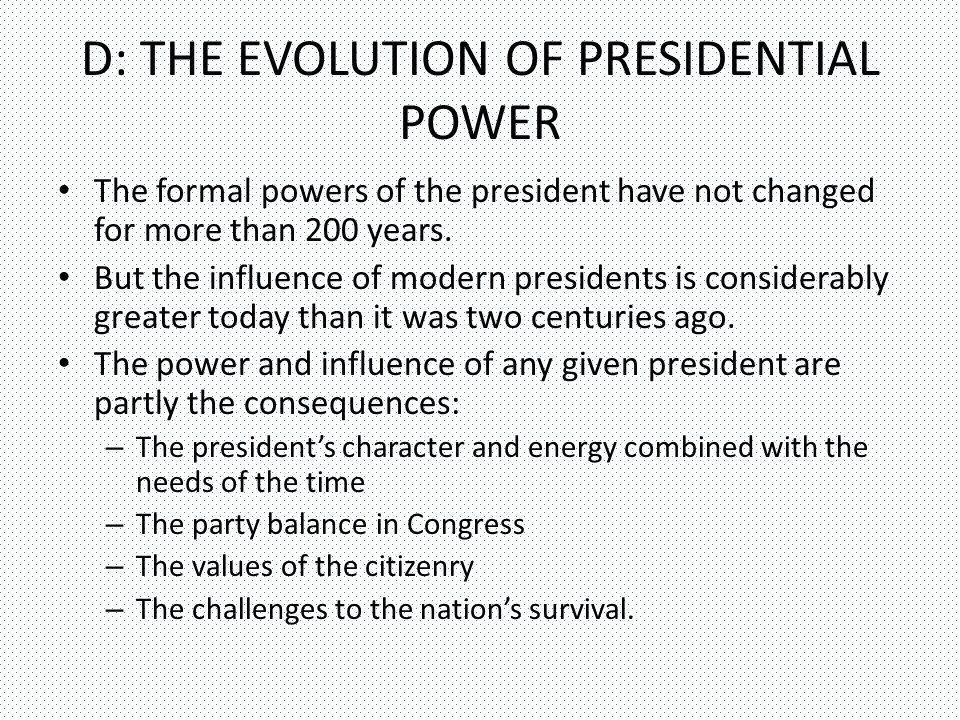 D: THE EVOLUTION OF PRESIDENTIAL POWER