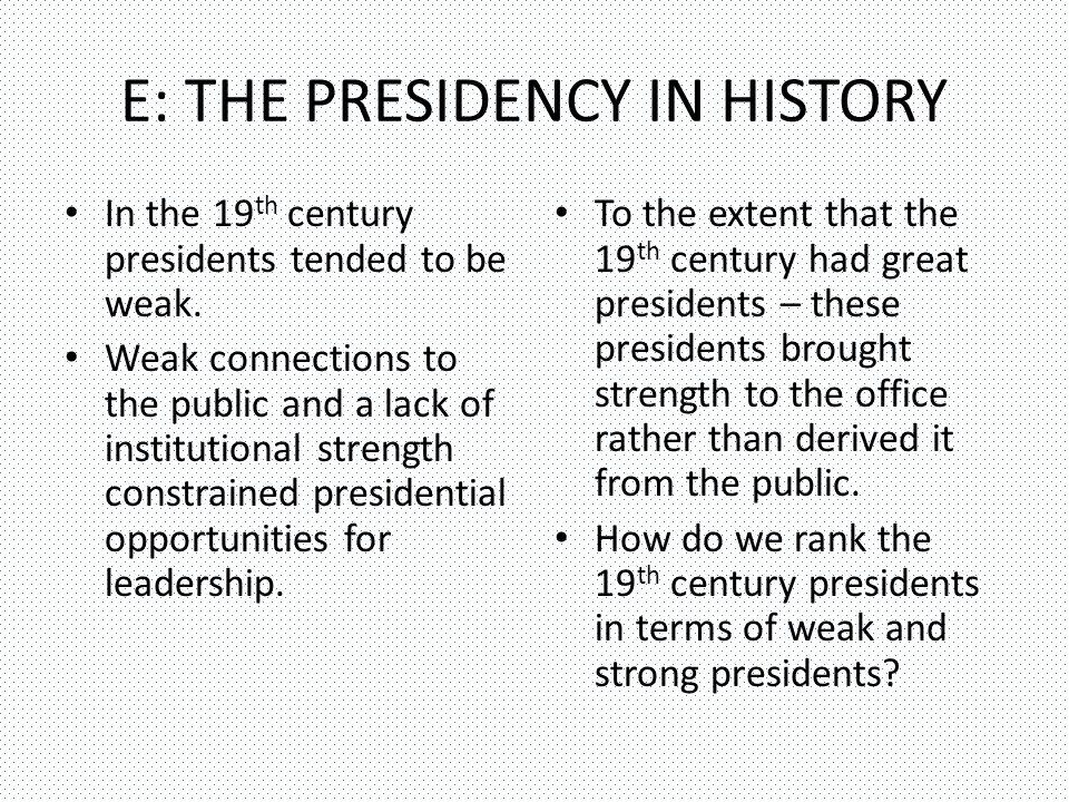 E: THE PRESIDENCY IN HISTORY