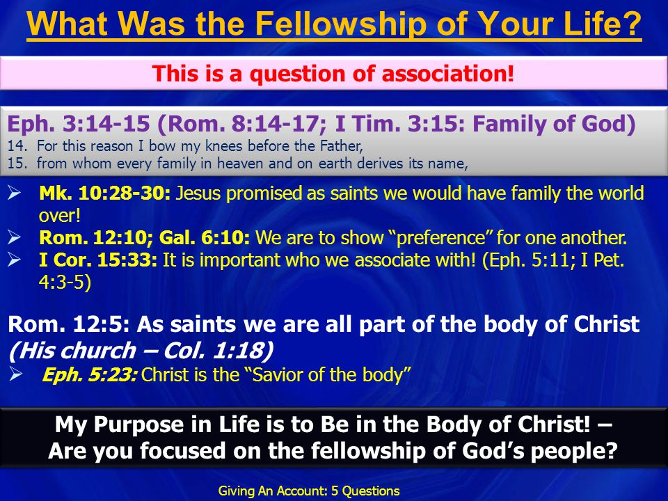 What Was the Fellowship of Your Life