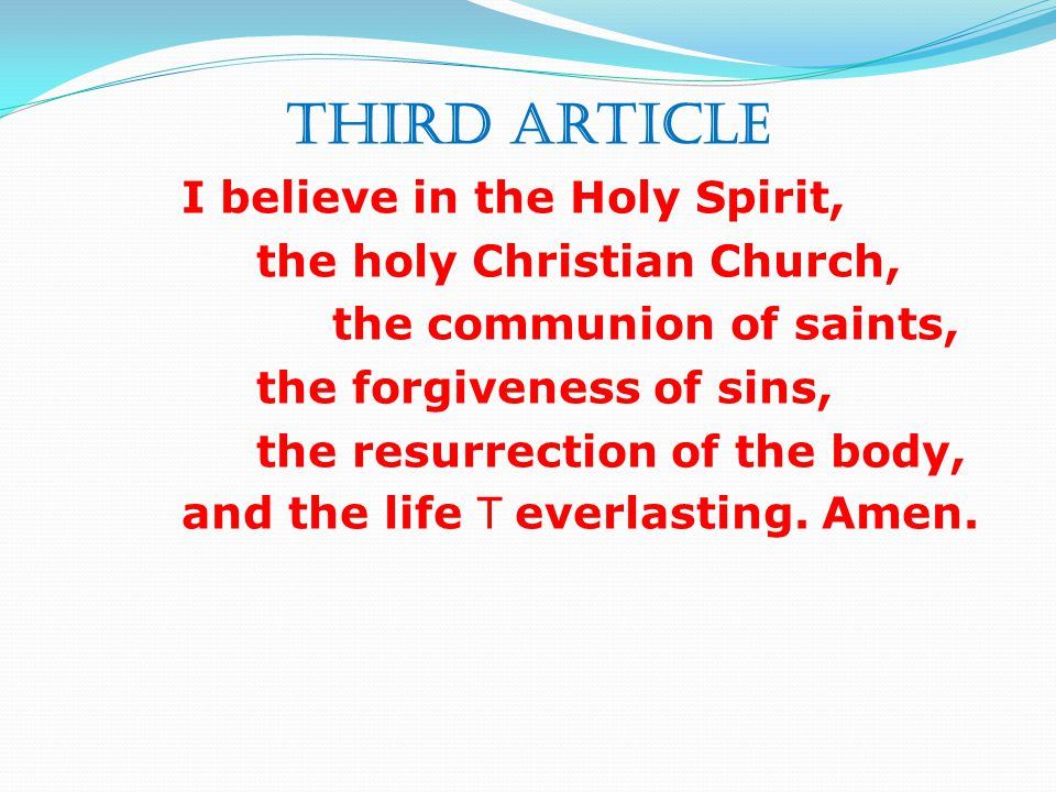 Third Article I believe in the Holy Spirit, the holy Christian Church,
