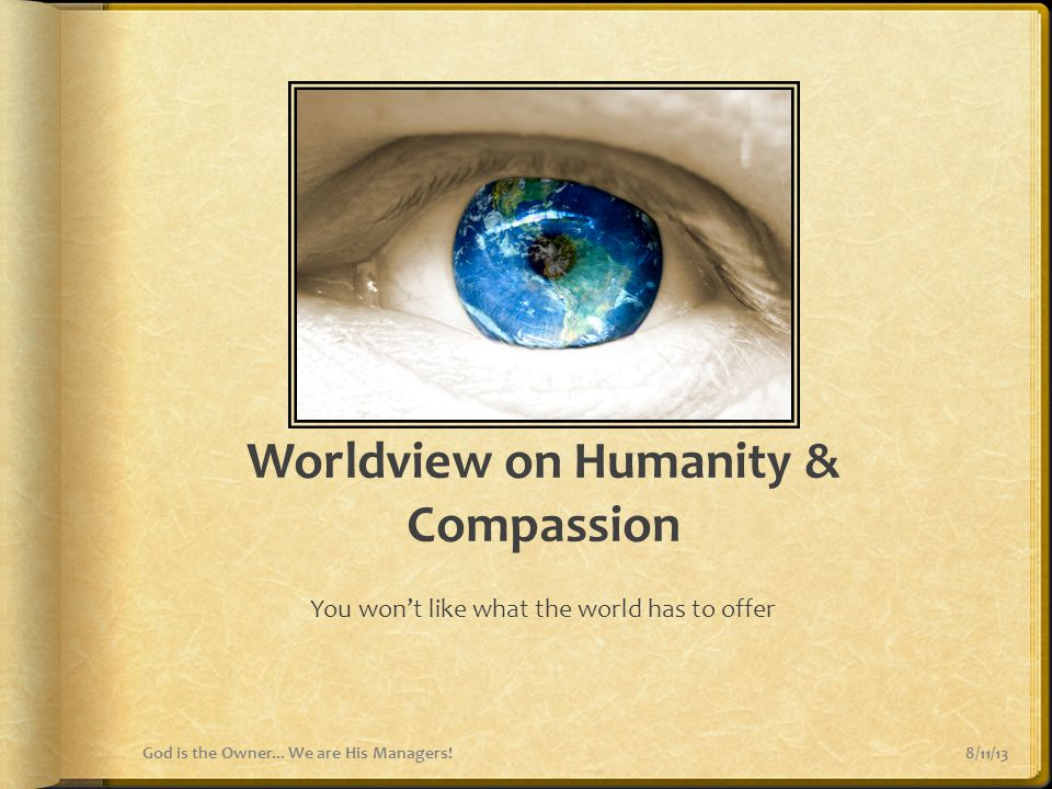 Worldview on Humanity & Compassion
