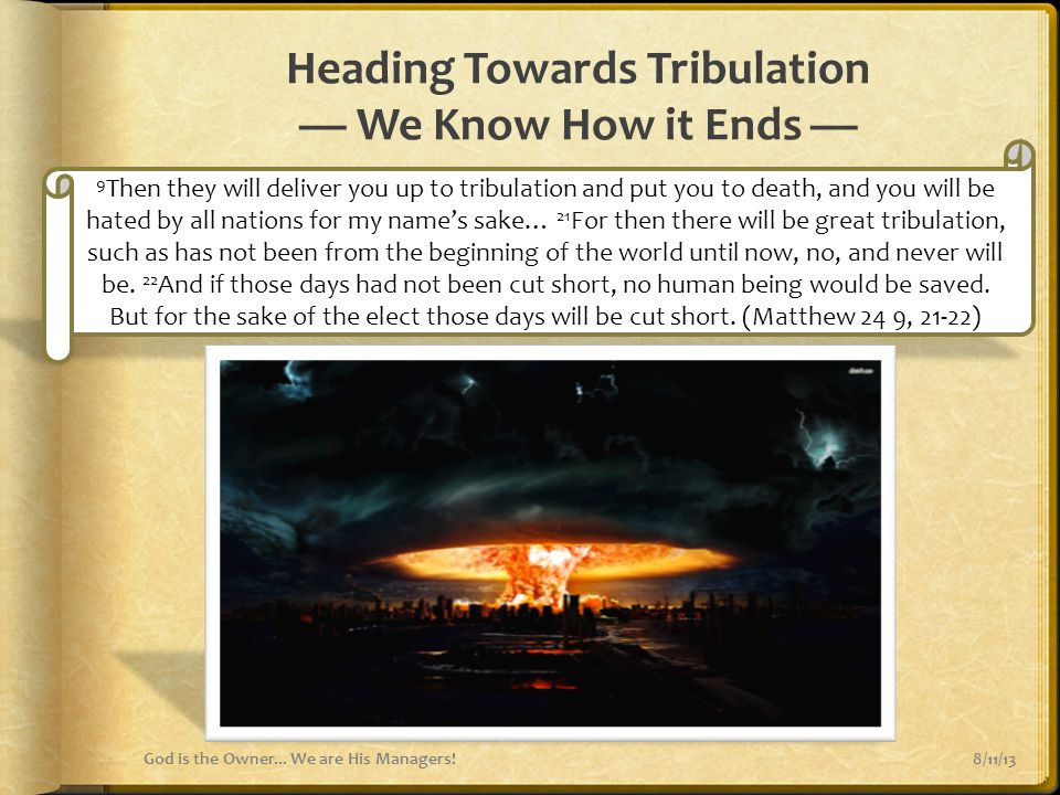 Heading Towards Tribulation — We Know How it Ends —