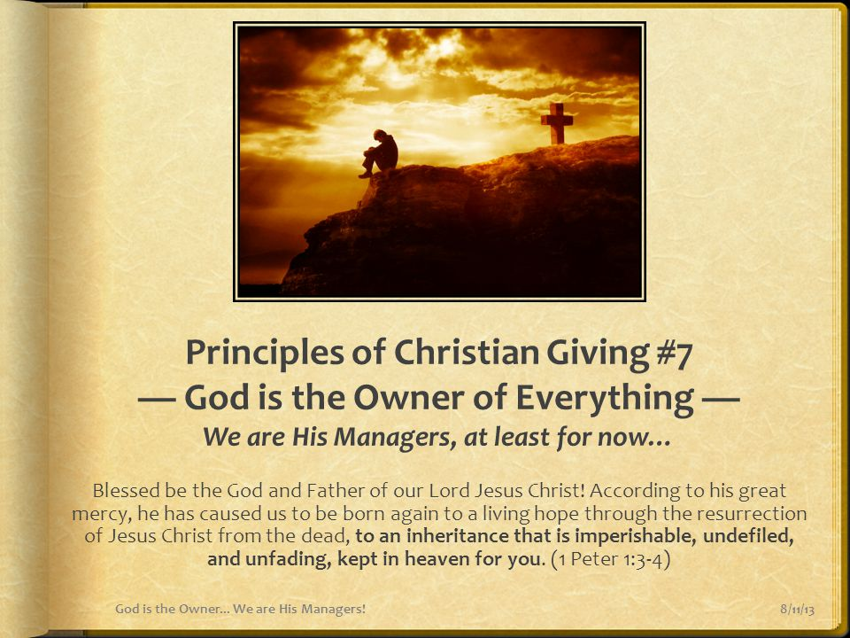 Principles of Christian Giving #7 — God is the Owner of Everything — We are His Managers, at least for now…