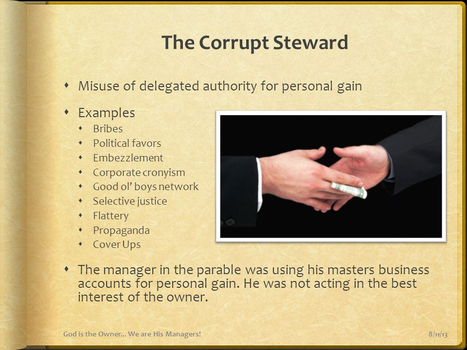 The Corrupt Steward Misuse of delegated authority for personal gain