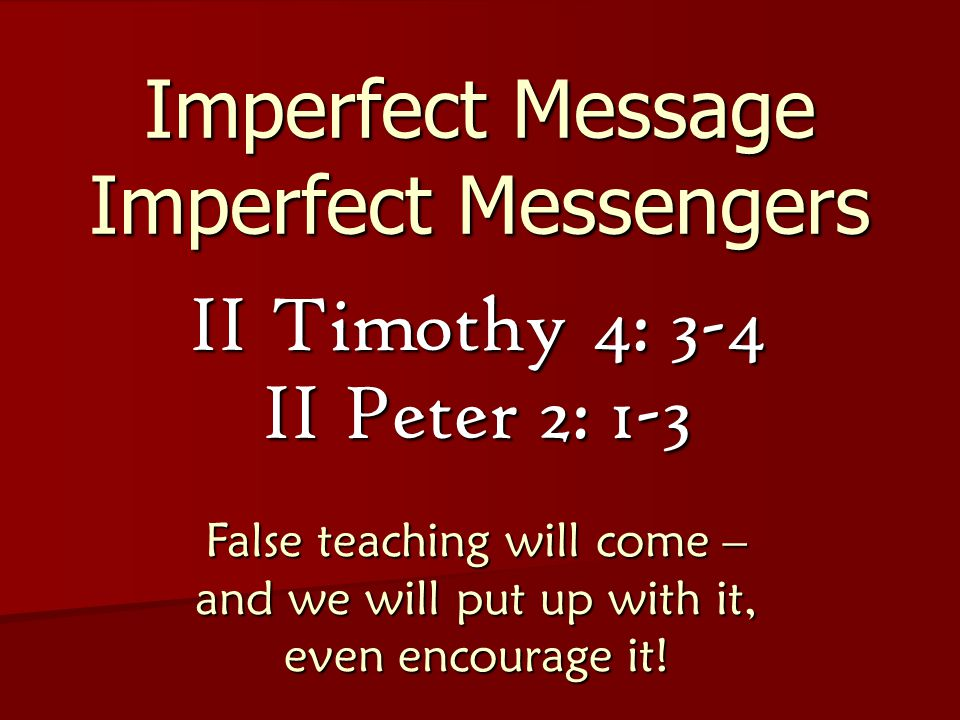 Imperfect Message Imperfect Messengers