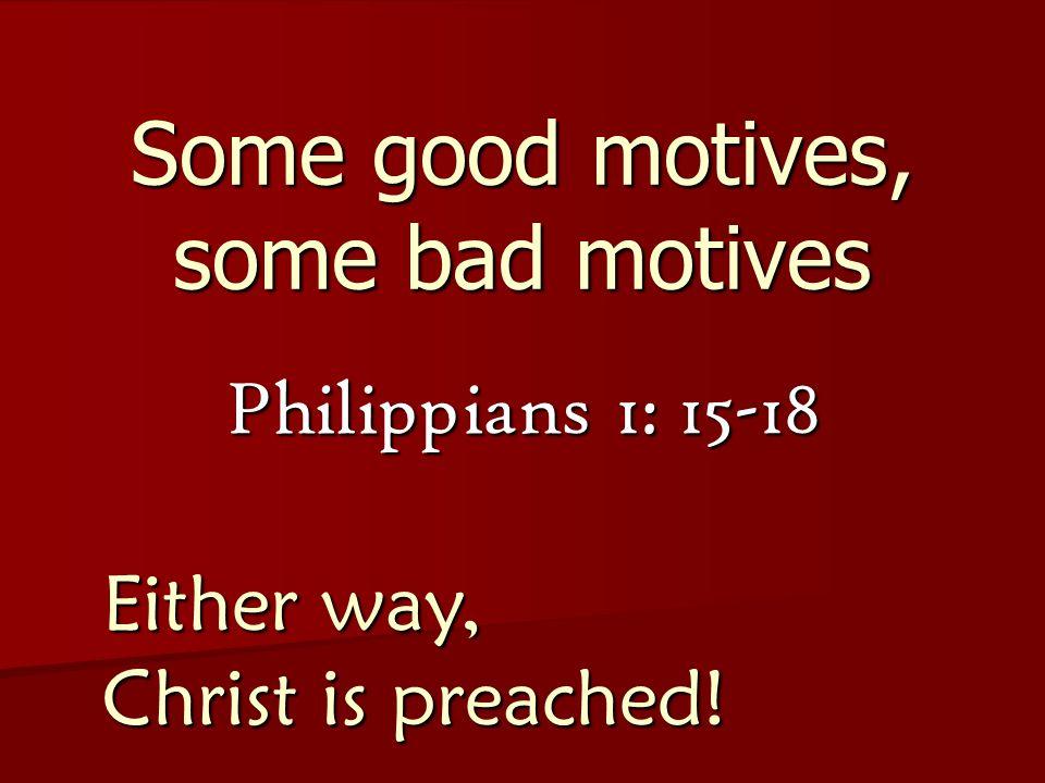 Some good motives, some bad motives