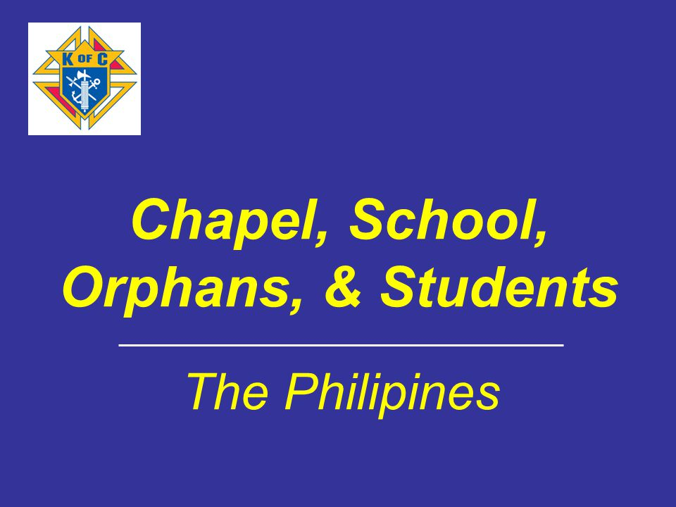 Chapel, School, Orphans, & Students