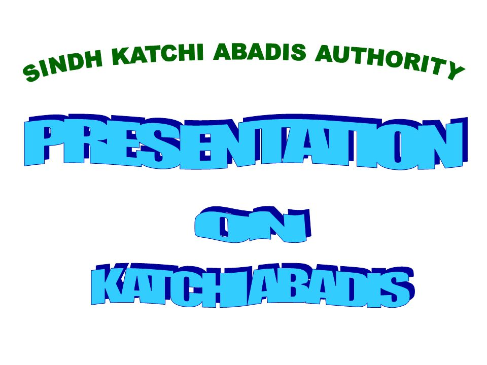 SINDH KATCHI ABADIS AUTHORITY
