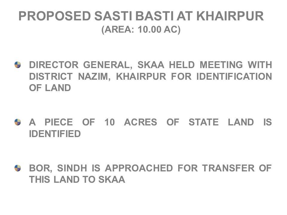 PROPOSED SASTI BASTI AT KHAIRPUR (AREA: 10.00 AC)