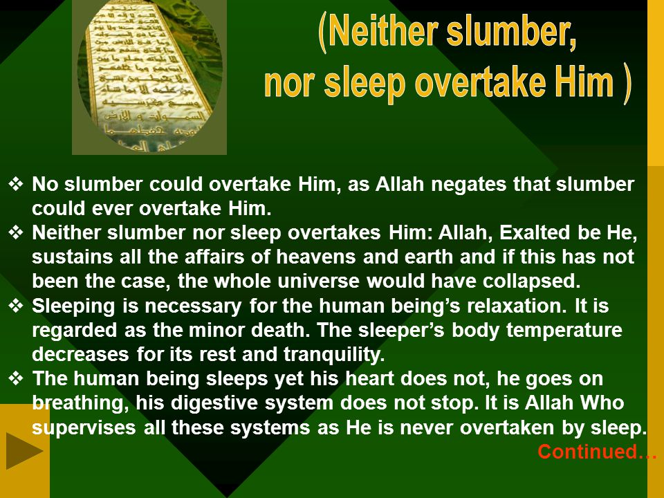 nor sleep overtake Him ﴿