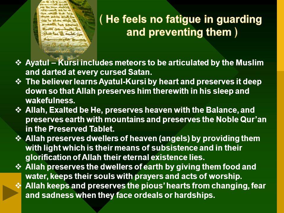 ﴾He feels no fatigue in guarding