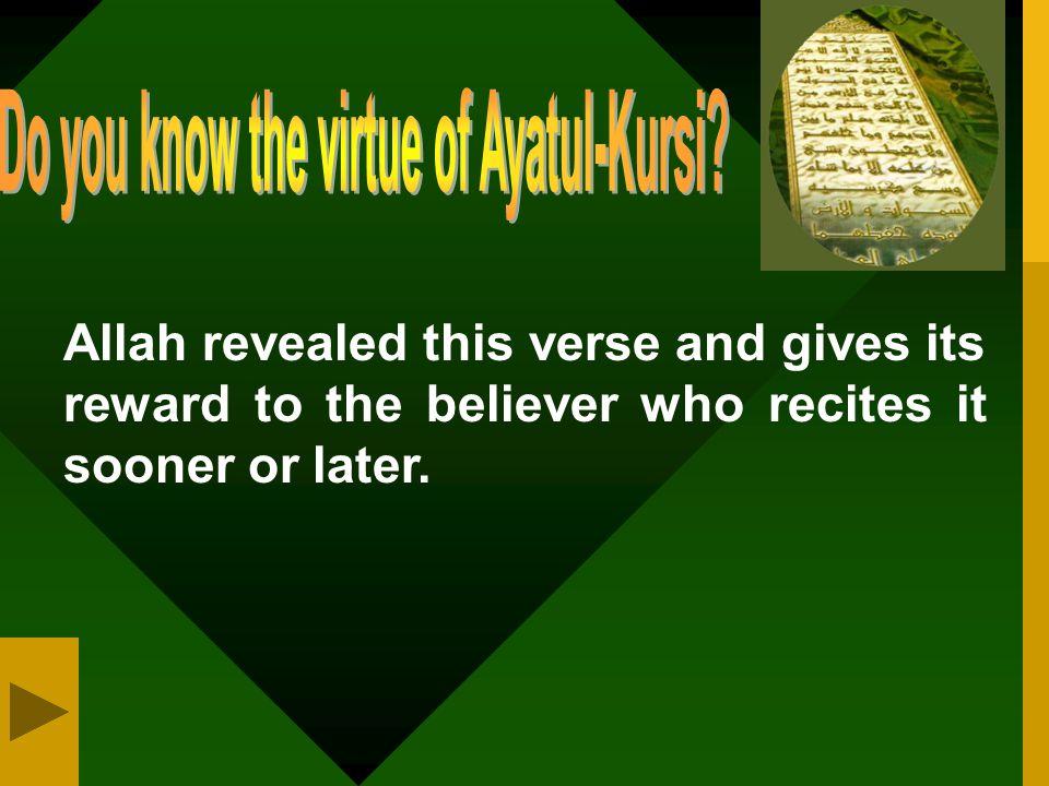 Do you know the virtue of Ayatul-Kursi