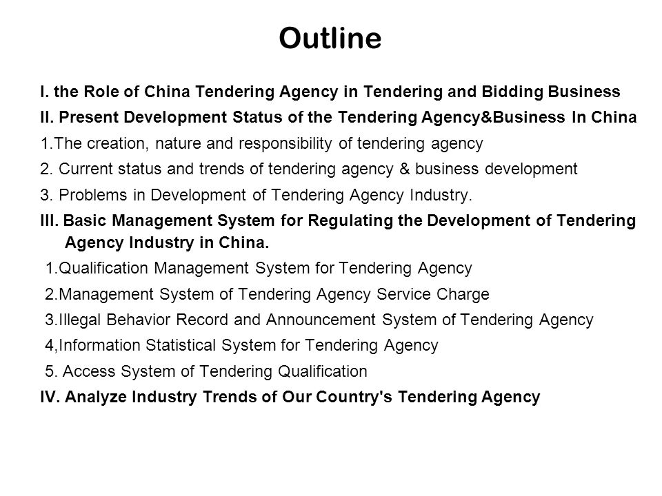 Outline I. the Role of China Tendering Agency in Tendering and Bidding Business.