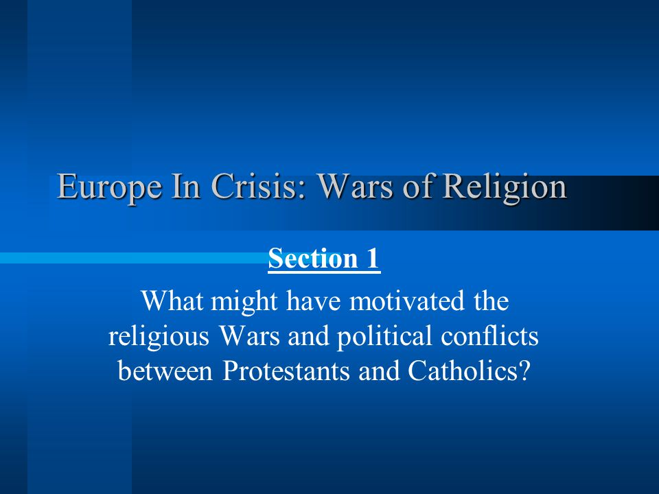 Europe In Crisis: Wars of Religion