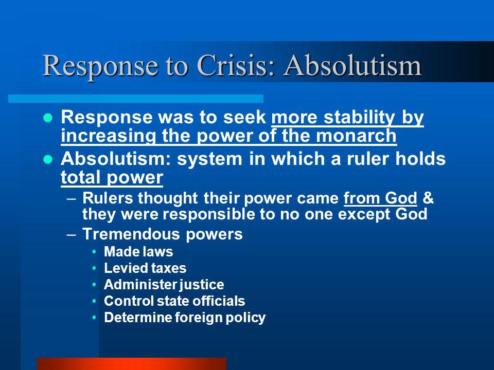 Response to Crisis: Absolutism