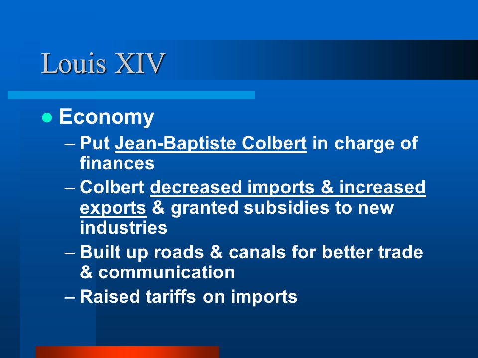 Louis XIV Economy Put Jean-Baptiste Colbert in charge of finances