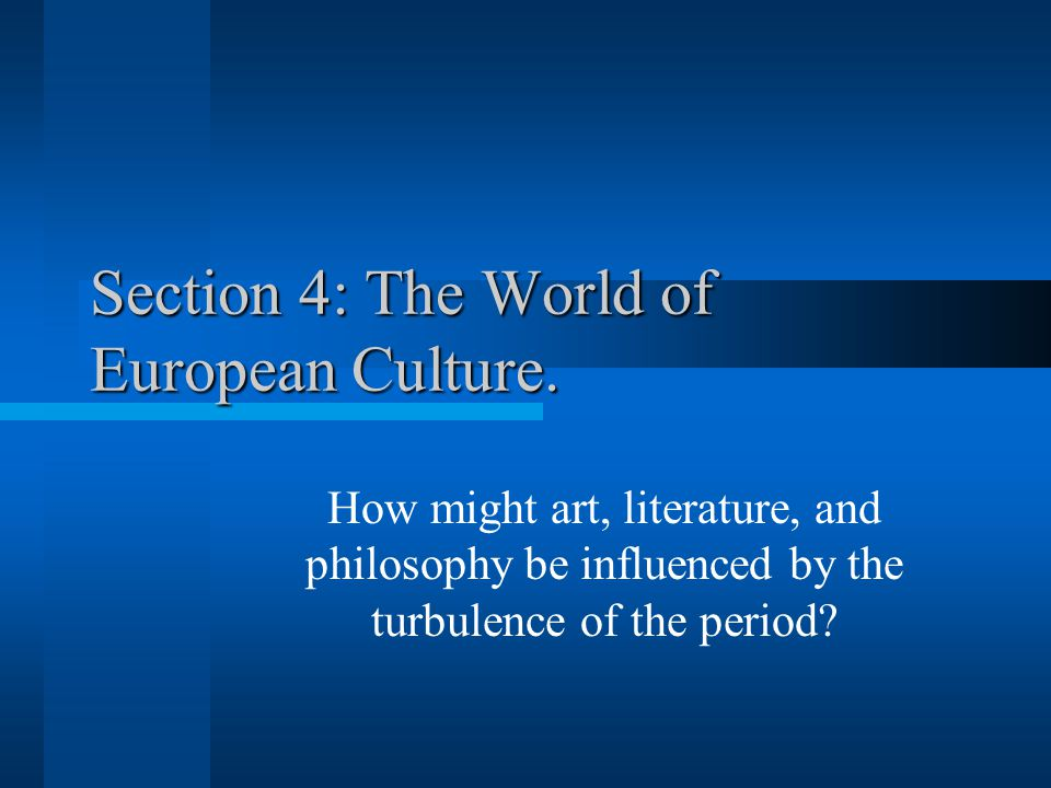 Section 4: The World of European Culture.