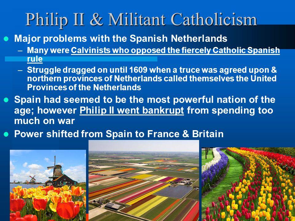 Philip II & Militant Catholicism