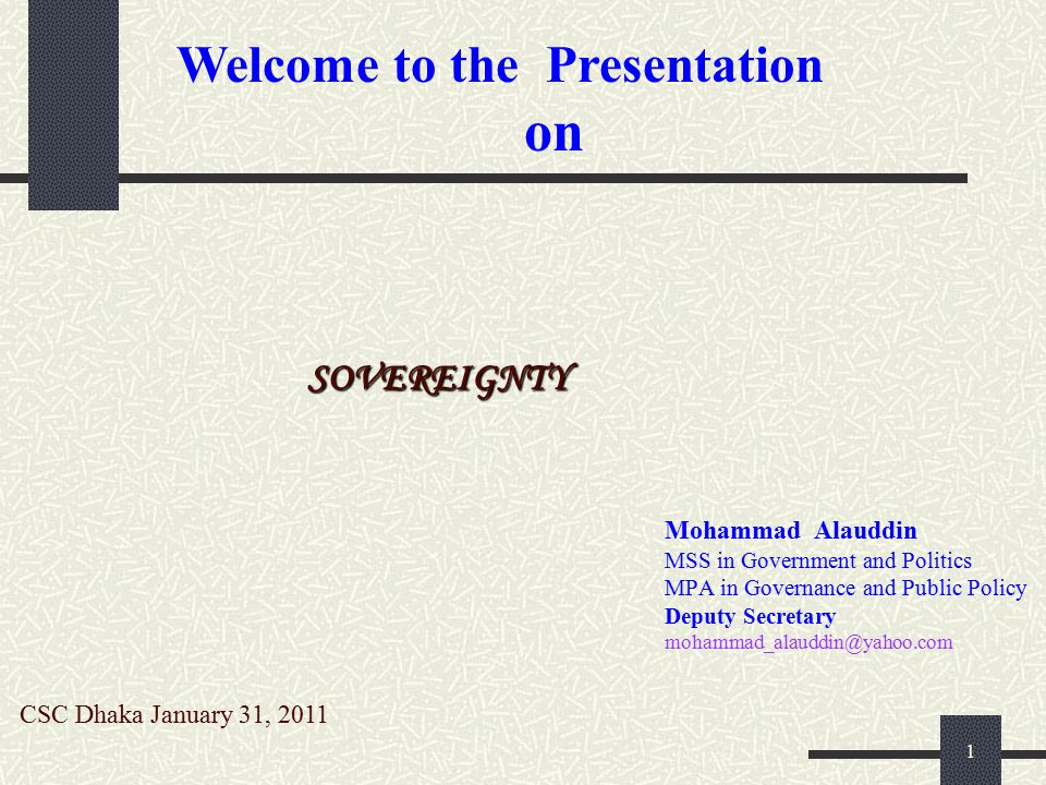 on Welcome to the Presentation SOVEREIGNTY Mohammad Alauddin