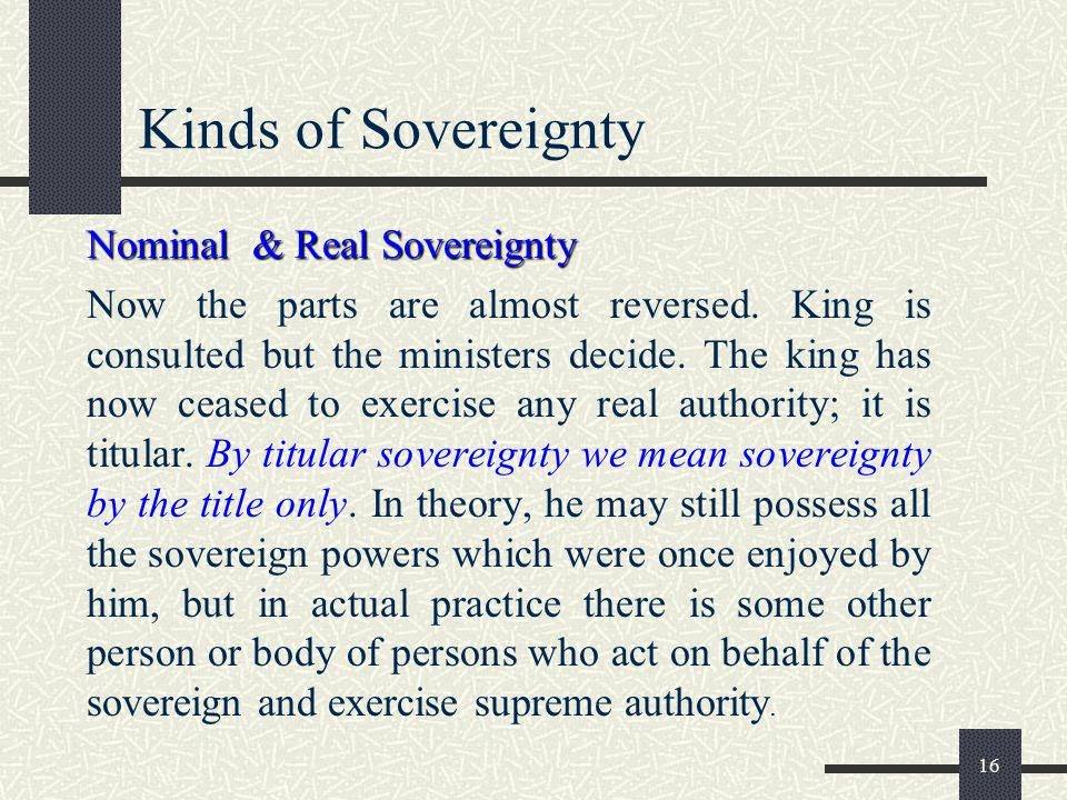 Kinds of Sovereignty Nominal & Real Sovereignty.