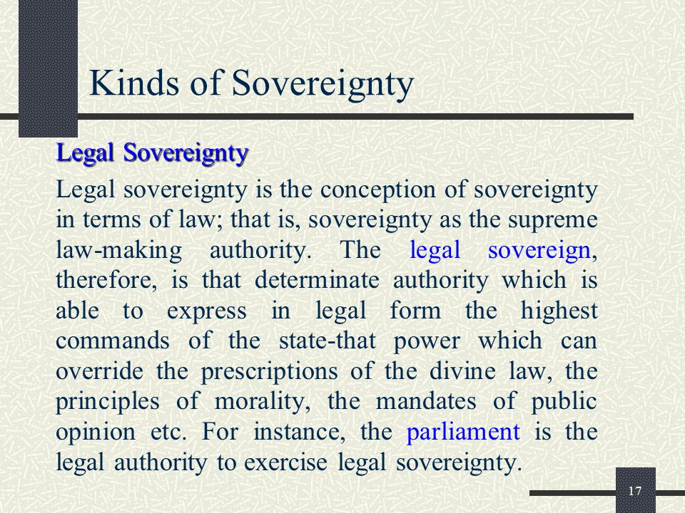 Kinds of Sovereignty Legal Sovereignty.