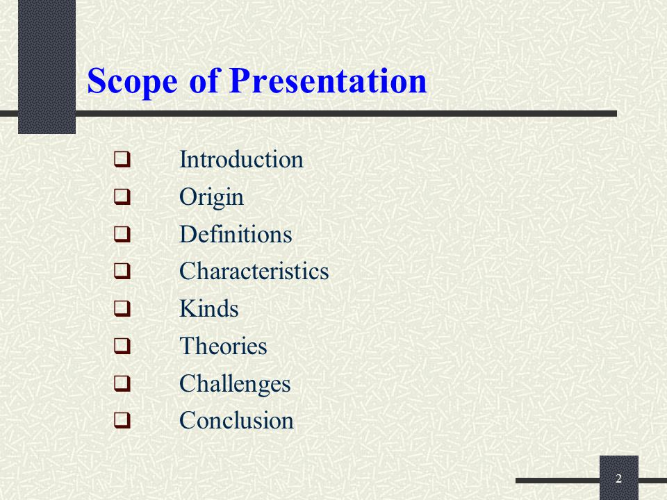 Scope of Presentation Introduction Origin Definitions Characteristics