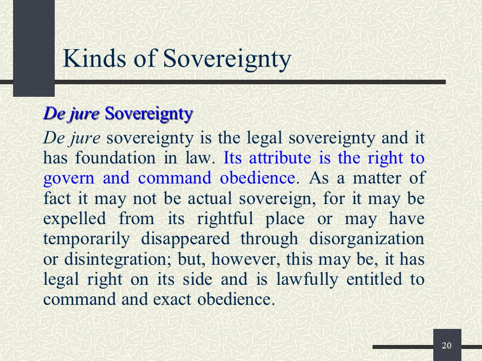 Kinds of Sovereignty De jure Sovereignty