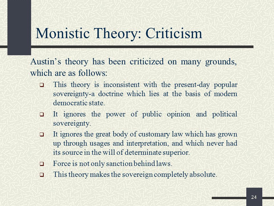 Monistic Theory: Criticism