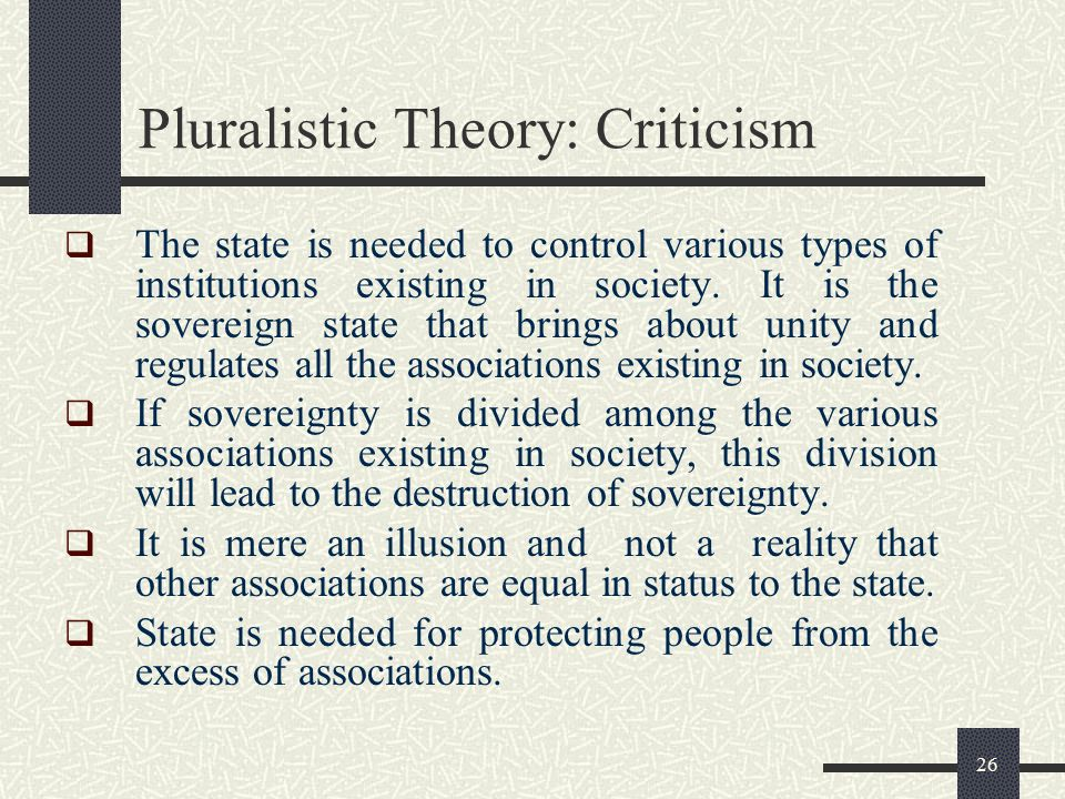Pluralistic Theory: Criticism