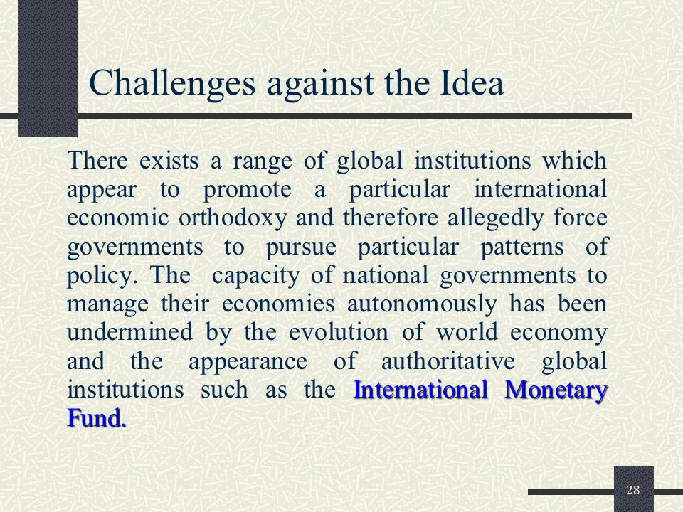 Challenges against the Idea