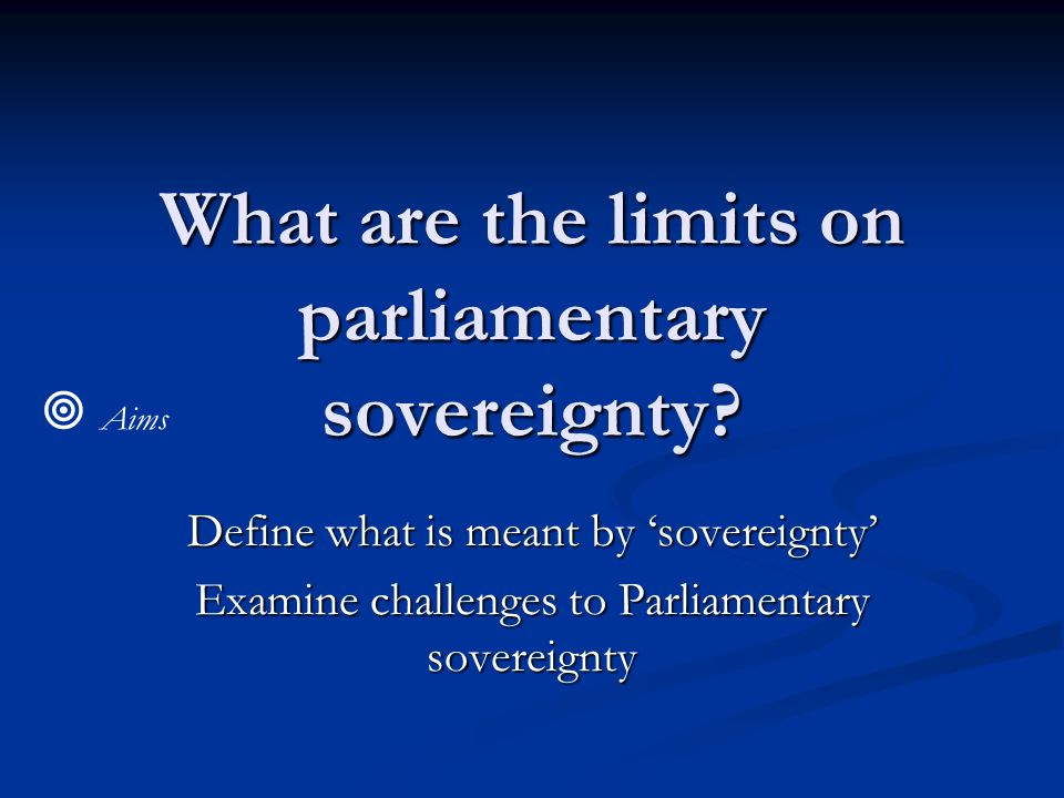 What are the limits on parliamentary sovereignty