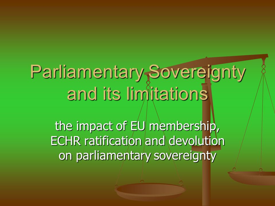 Parliamentary Sovereignty and its limitations