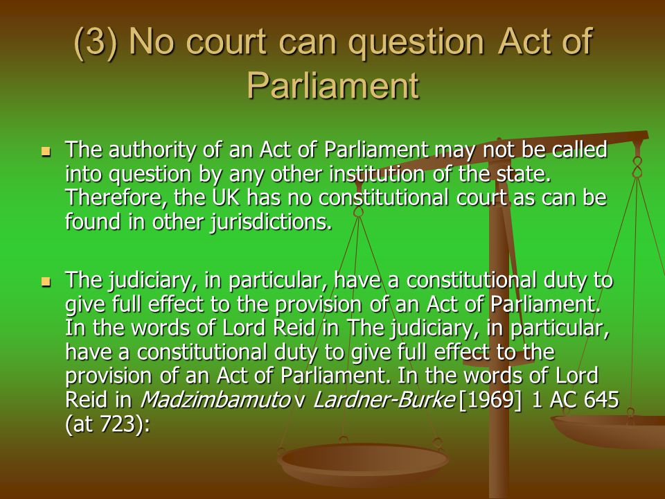 (3) No court can question Act of Parliament