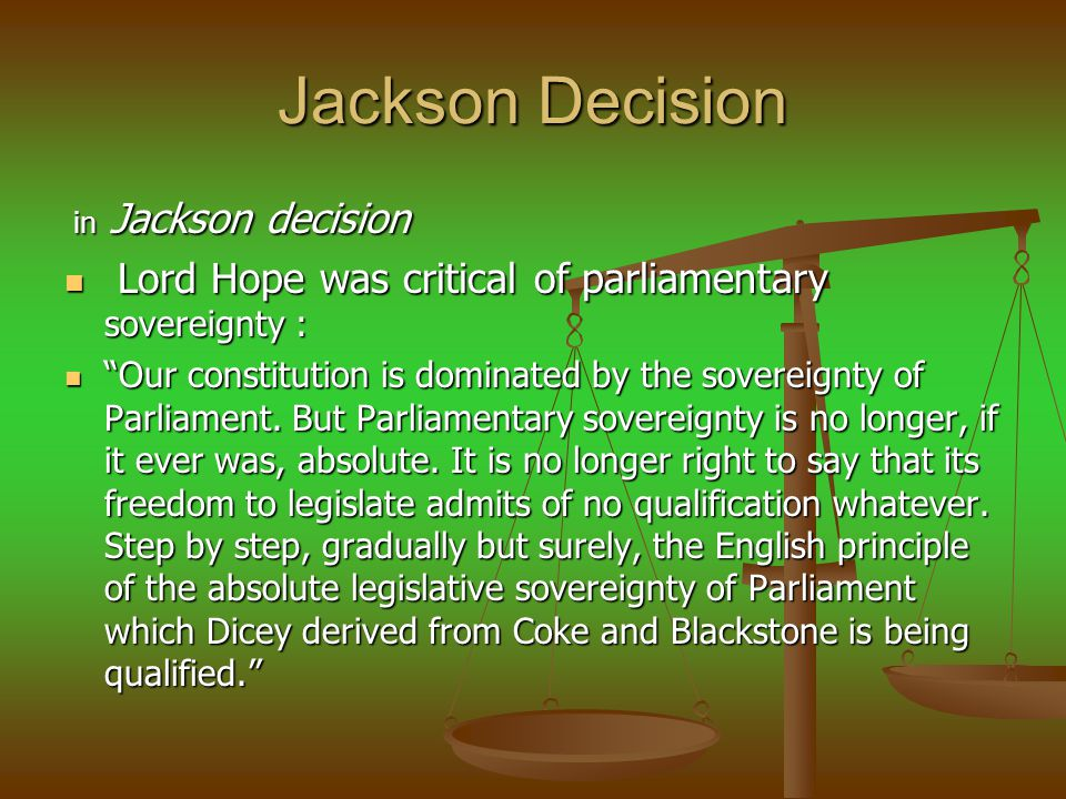 Jackson Decision Lord Hope was critical of parliamentary sovereignty :