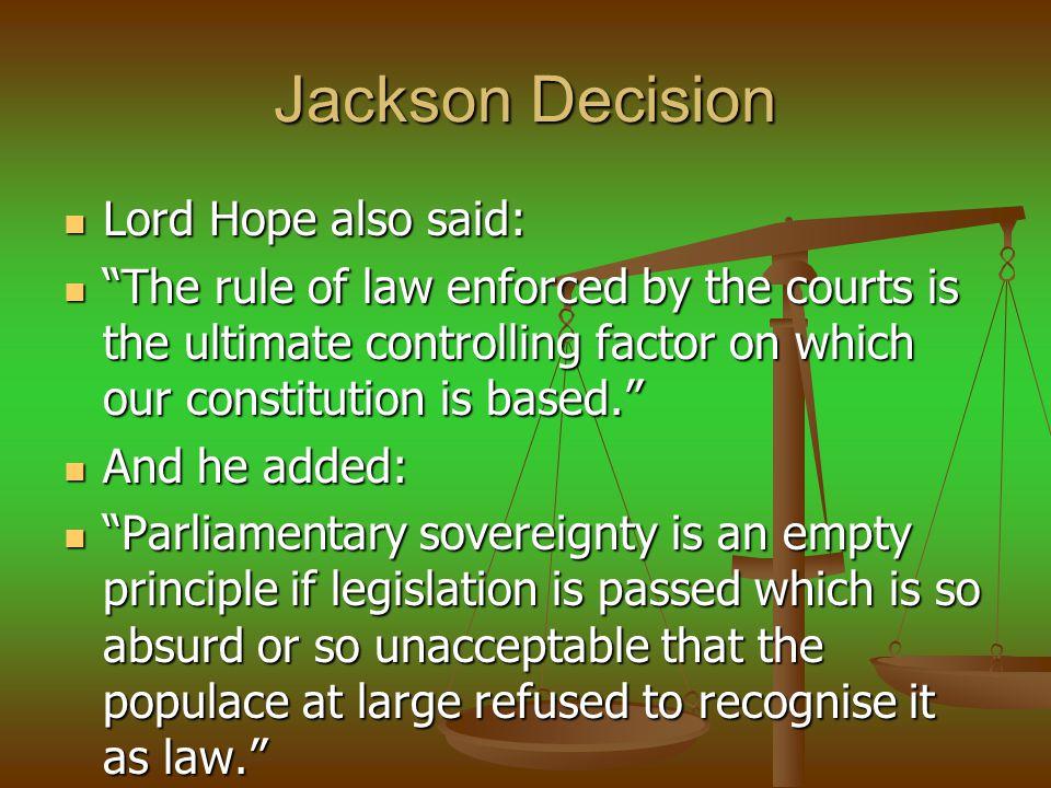 Jackson Decision Lord Hope also said: