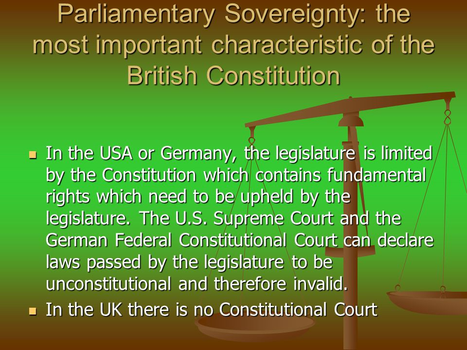 Parliamentary Sovereignty: the most important characteristic of the British Constitution