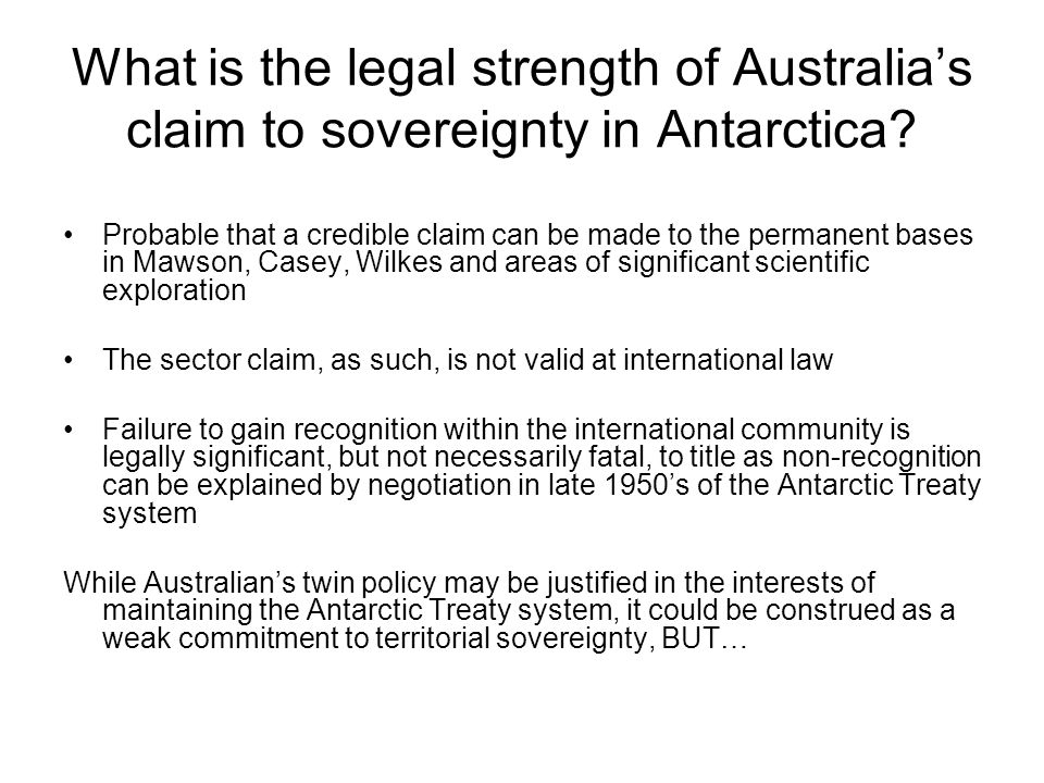 What is the legal strength of Australia's claim to sovereignty in Antarctica