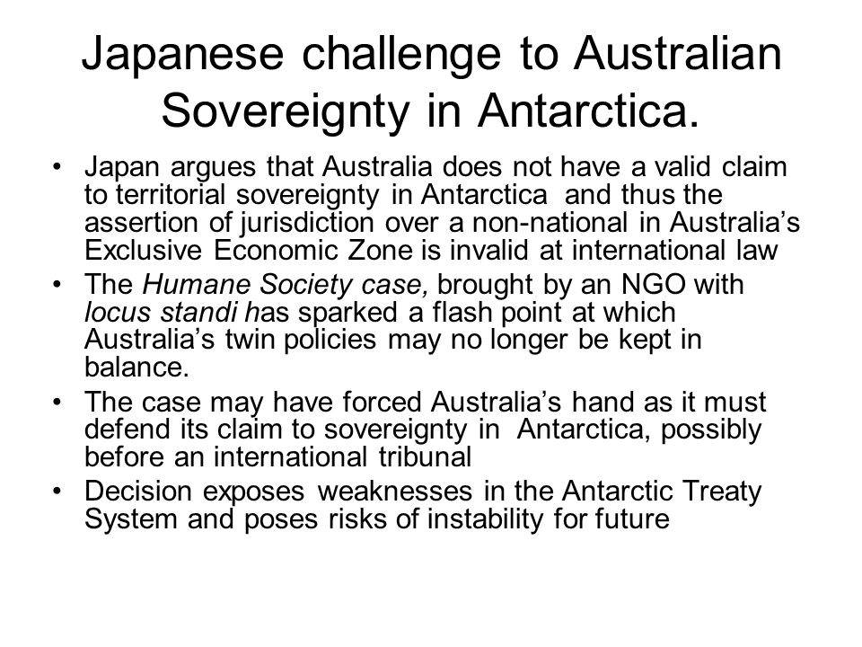 Japanese challenge to Australian Sovereignty in Antarctica.