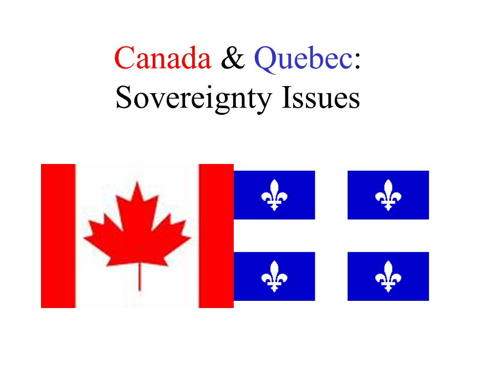 Canada & Quebec: Sovereignty Issues