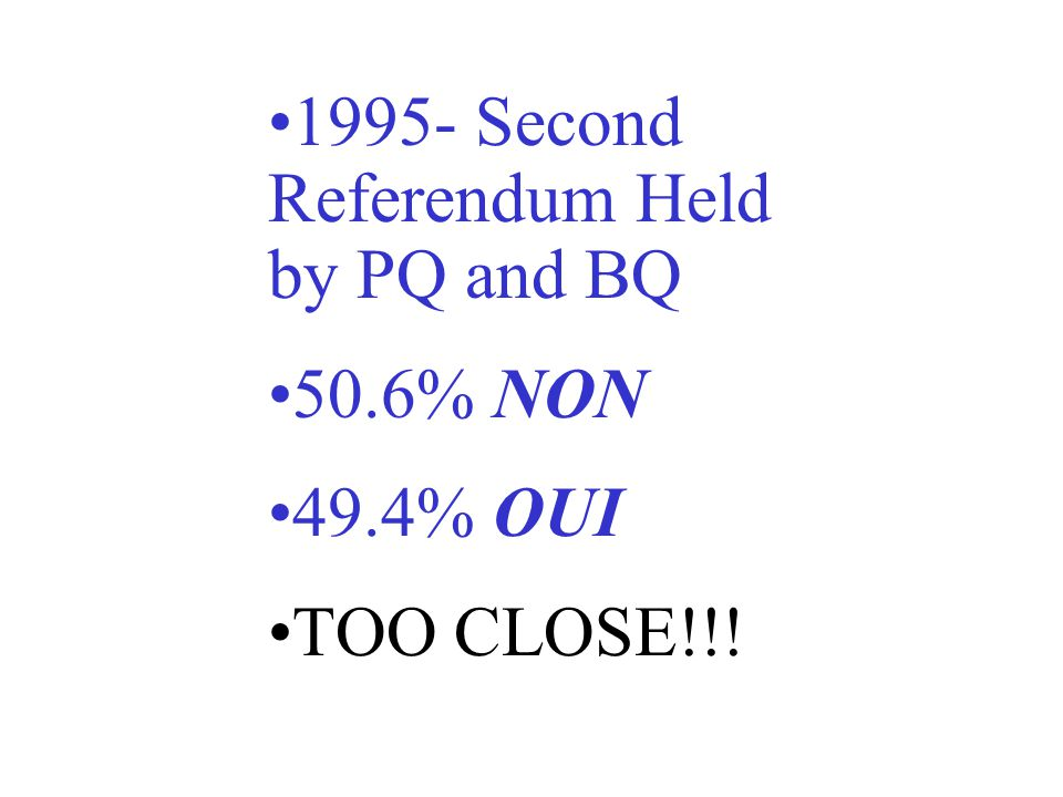 1995- Second Referendum Held by PQ and BQ