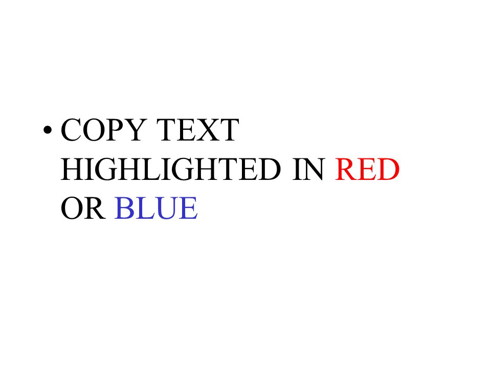 COPY TEXT HIGHLIGHTED IN RED OR BLUE