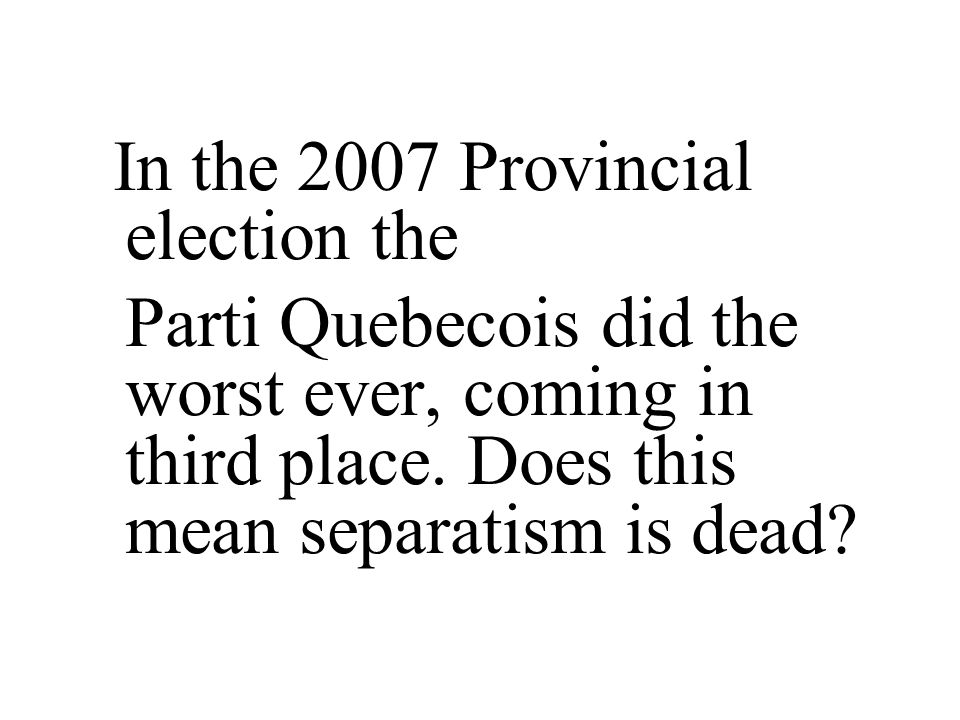 In the 2007 Provincial election the