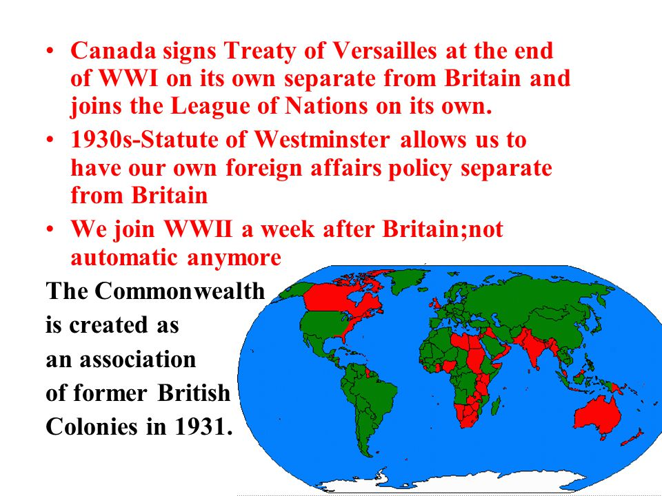 Canada signs Treaty of Versailles at the end of WWI on its own separate from Britain and joins the League of Nations on its own.