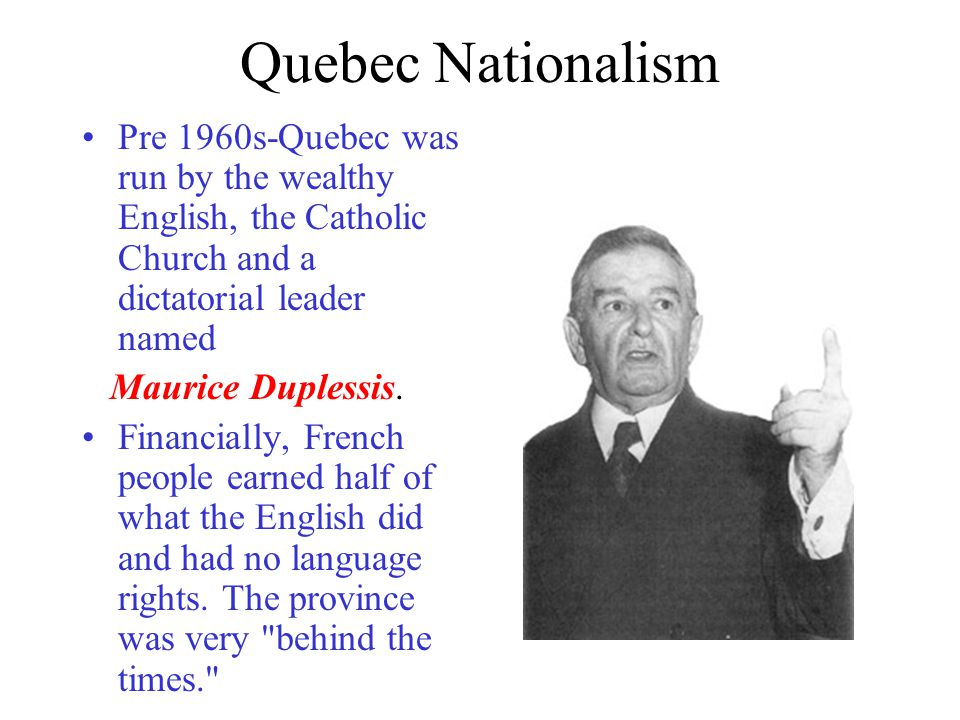 JUMP AHEAD 200 YEARS! Quebec Nationalism